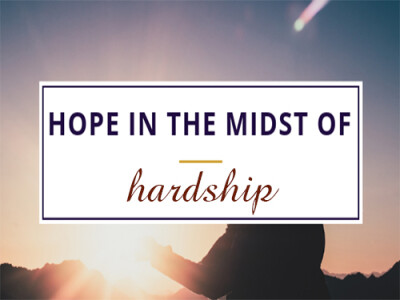 Hope in the Midst of Hardship